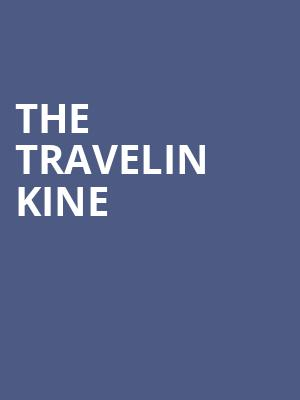 The Travelin Kine at Charleston Music Hall