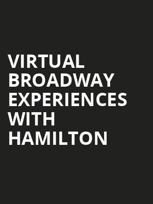 Virtual Broadway Experiences with HAMILTON, Virtual Experiences for North Charleston, North Charleston